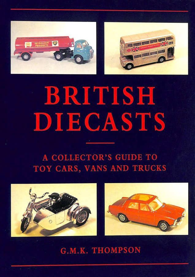 Image for British Diecasts: A Collectors Guide to Toy Cars, Vans and Trucks