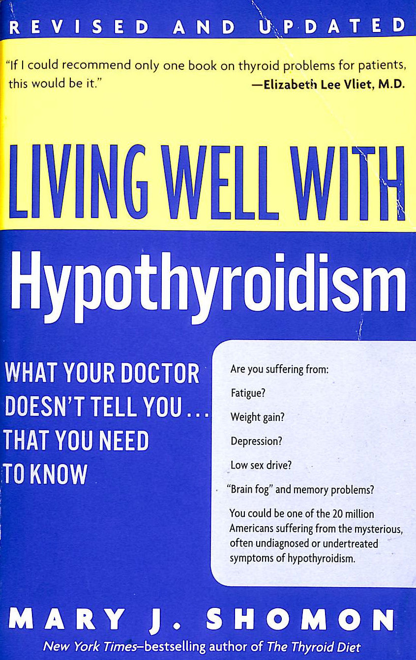 Image for Living Well with Hypothyroidism Rev Ed: What Your Doctor Doesn't Tell You. that You Need to Know (Living Well (Collins))