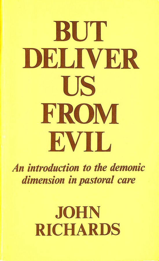 Image for But Deliver Us from Evil: Demonic Dimension in Pastoral Care