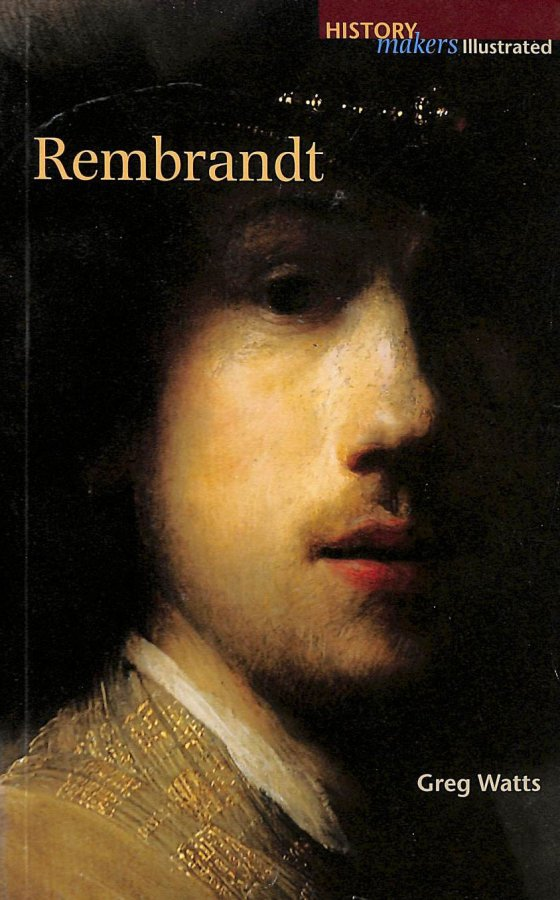 Image for Rembrandt (History Makers) (History Makers Illustrated)