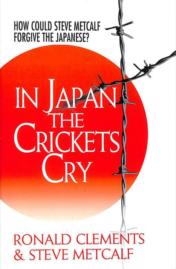Image for In Japan the Crickets Cry: How Could Steve Metcalf Forgive the Japanese?