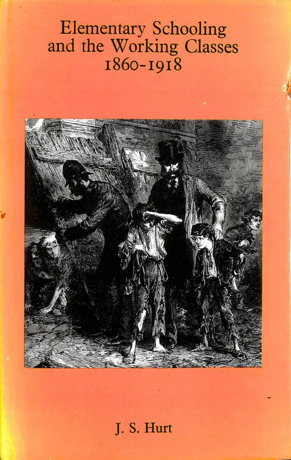 Image for Elementary Schooling and the Working Classes, 1860-1918 (Study in Social History)