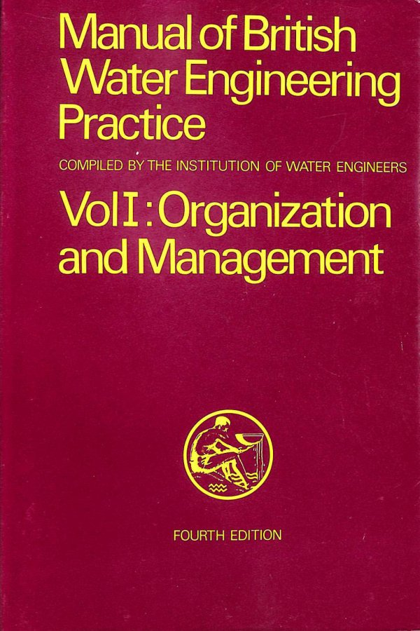 Image for Manual Of British Water Engineering Practice, Vol I Organisation And Management