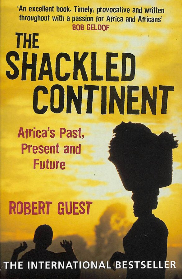 Image for The Shackled Continent: Africa's Past, Present and Future