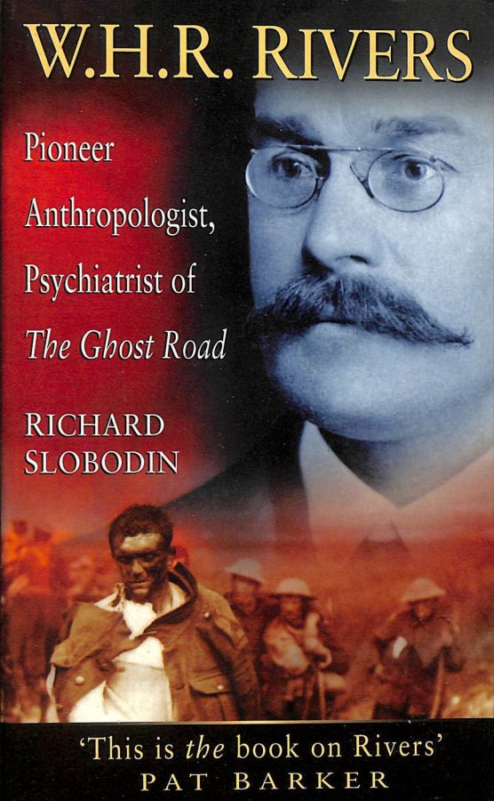 Image for W.H.R.Rivers: Pioneer Anthropologist and Psychiatrist of the Ghost Road