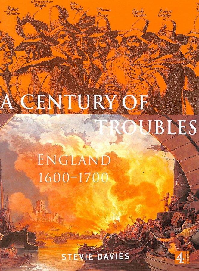 Image for A Century of Troubles: England 1600-1700