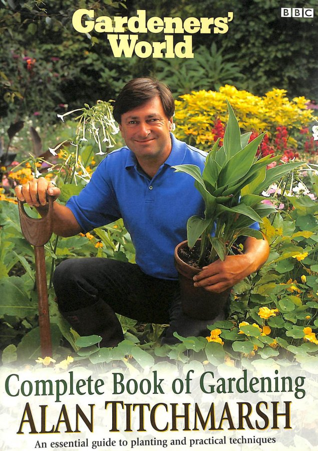 Image for Gardener's World: Alan Titchmarsh's Complete Book of Gardening