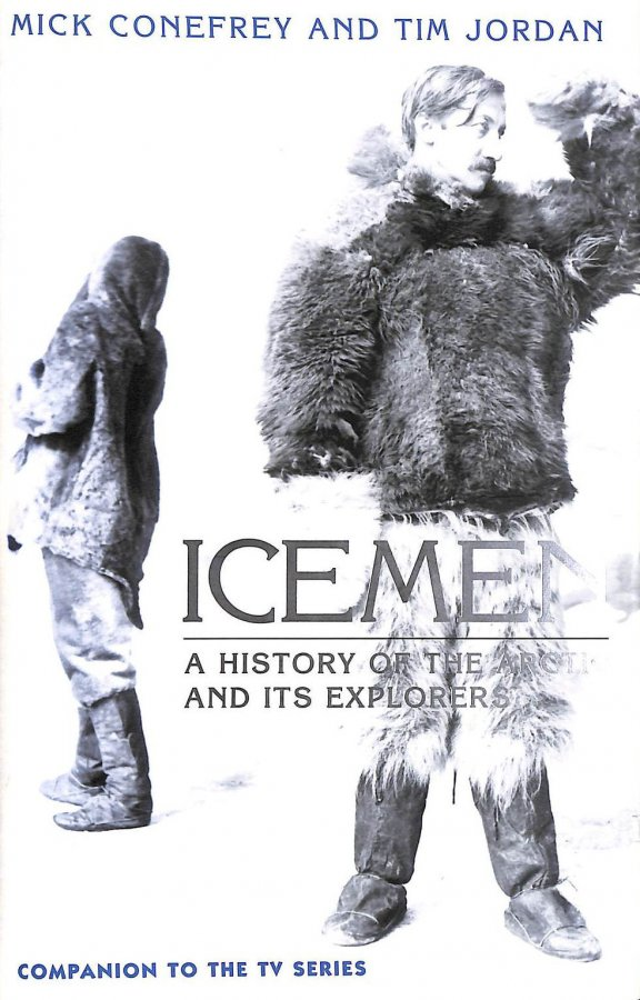 Image for Icemen - A History of the Arctic and its Explorers
