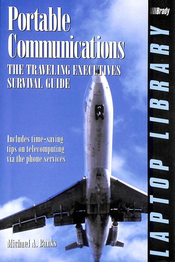 Image for Portable Communications: The Travelling Executive's Survival Guide (Laptop library)
