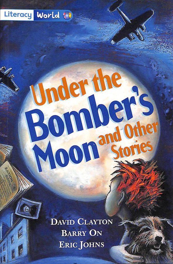 Image for Literacy World Fiction Stage 4 Under Bomber's Moon: Stage 4 Fiction (LITERACY WORLD NEW EDITION)