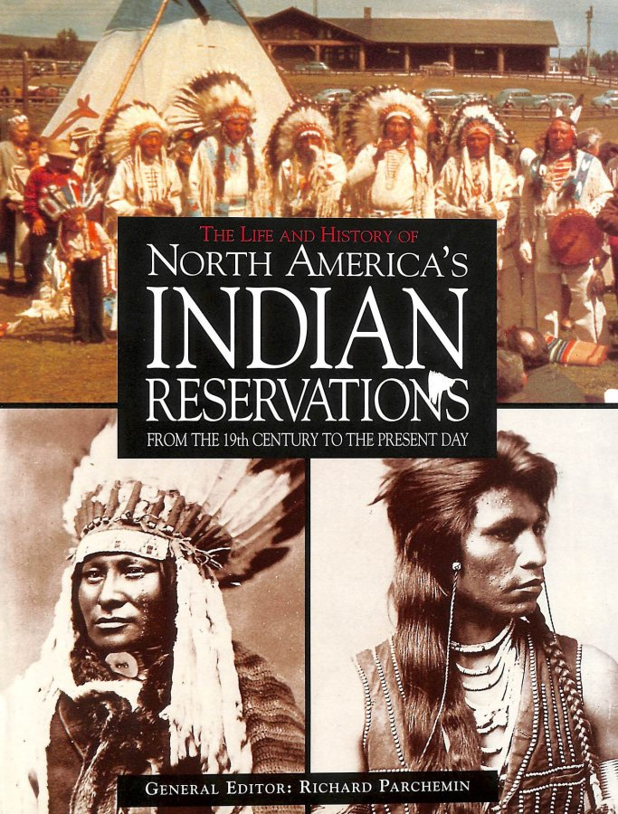 Image for The Life and History of North America's Indian Reservations from the 19th Century to the Present Day