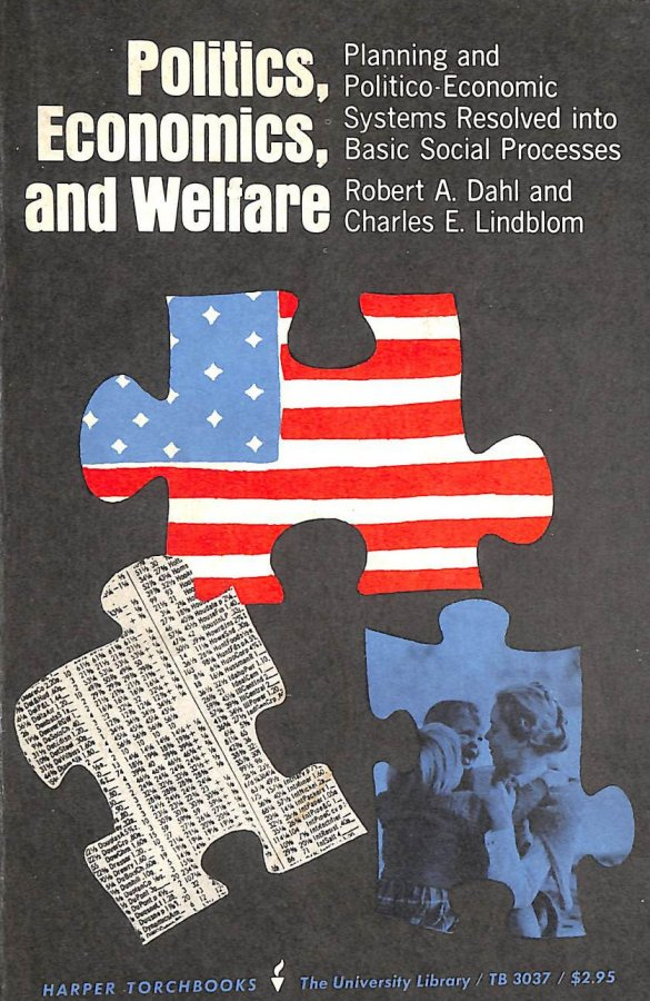 Image for Politics,economics,and welfare: Planning and politico-economic systems resolved into basic social processes (Torchbooks)