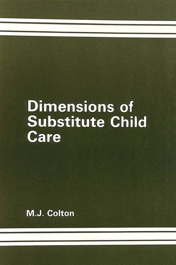 Image for Dimensions of Substitute Child Care: Comparative Study of Foster and Residential Care Practice