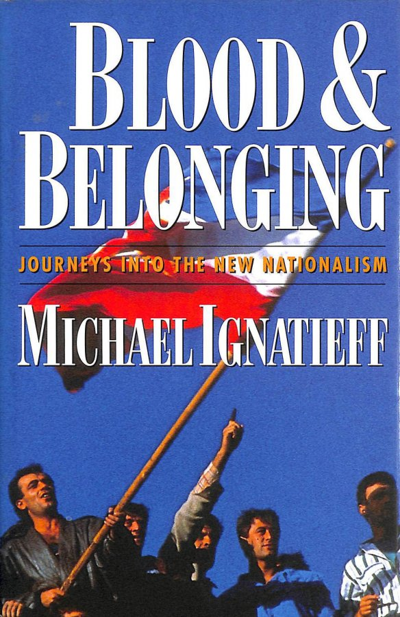 Image for Blood and Belonging: Journeys into the New Nationalism