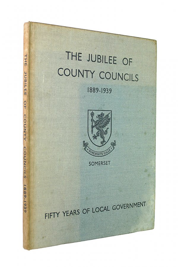 Image for The Jubilee of County Councils 1889-1939 Somerset