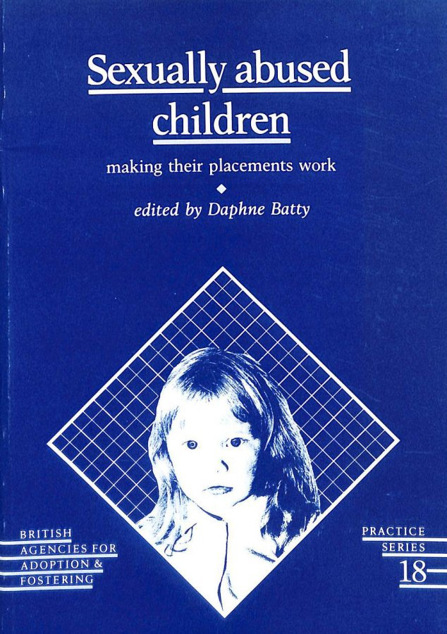 Image for Sexually Abused Children: Making Their Placements Work (Practice series)