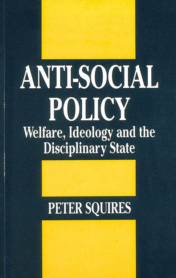 Image for Anti-social Policy: Welfare, Ideology and the Discipline State