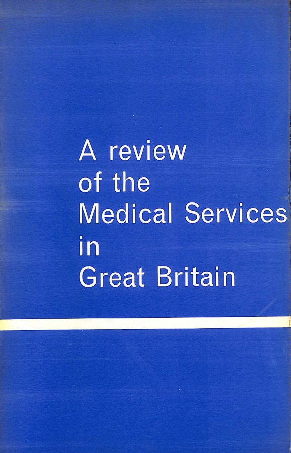Image for A Review of the Medical Services in Great Britain