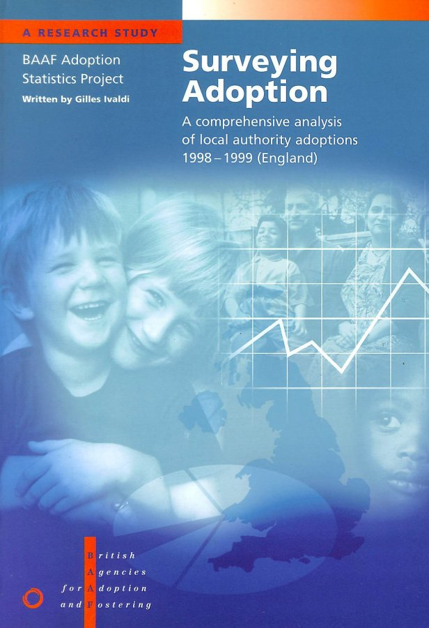 Image for Surveying Adoption: A Comprehensive Analysis of Local Authority Adoptions 1998-1999 (England)