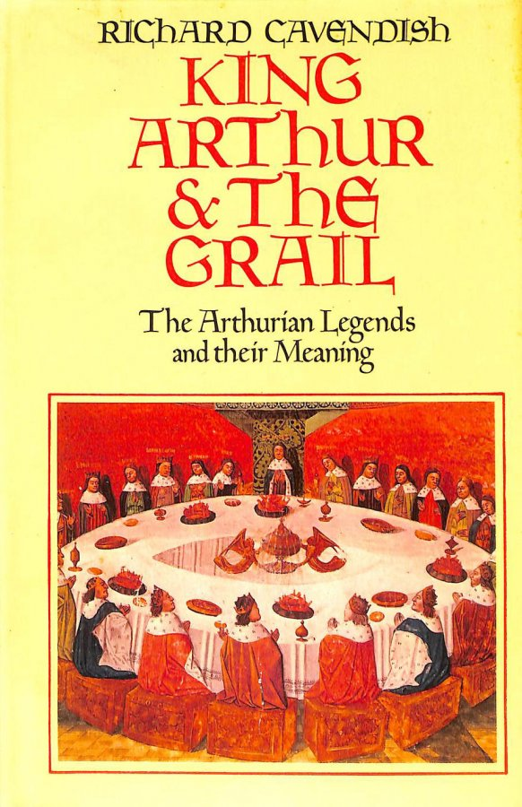 Image for King Arthur and the Holy Grail, The Arthurian Legends and Their Meaning