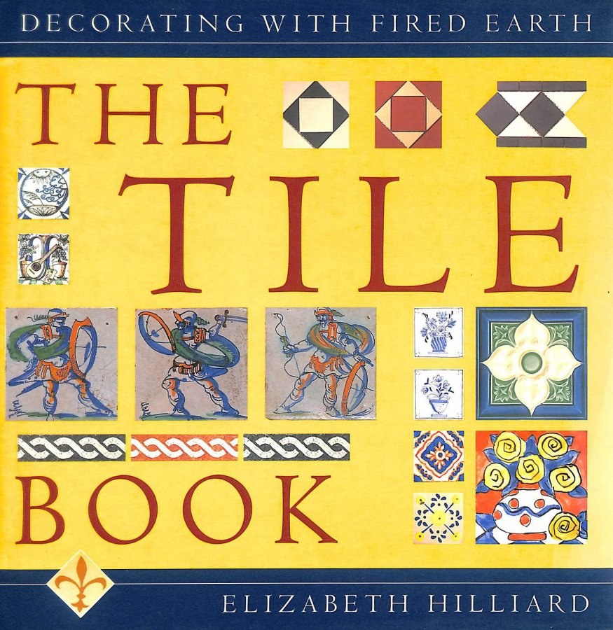 Image for The Tile Book: Decorating with Fired Earth