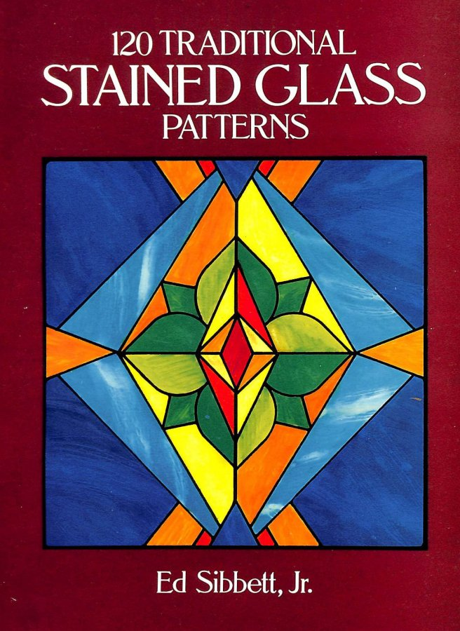 Image for 120 Traditional Stained Glass Patterns (Dover Stained Glass Instruction)