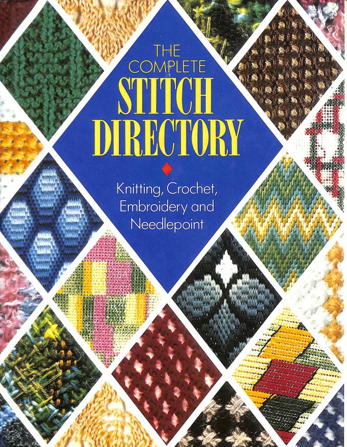 Image for The Complete Stitch Directory: Knitting, Crochet, Embroidery and Needlepoint