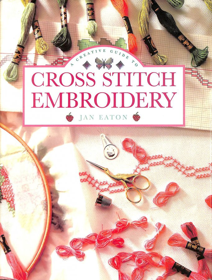 Image for A Creative Guide to Cross-stitch Embroidery
