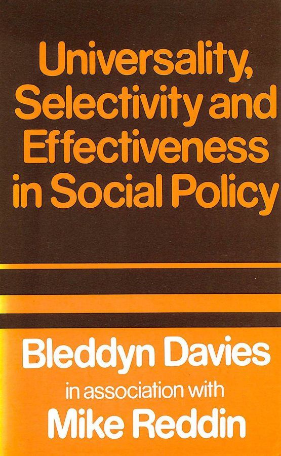 Image for Universality, Selectivity and Effectiveness in Social Policy (Studies in social policy and welfare)