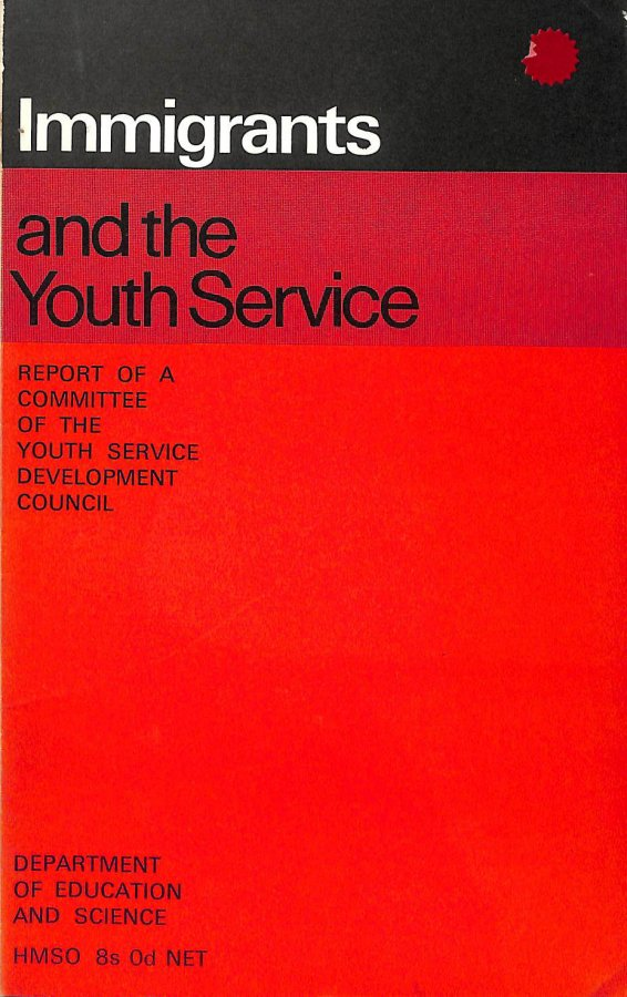 Image for Immigrants and the Youth Service: report of a Committee of the Youth Service Development Council