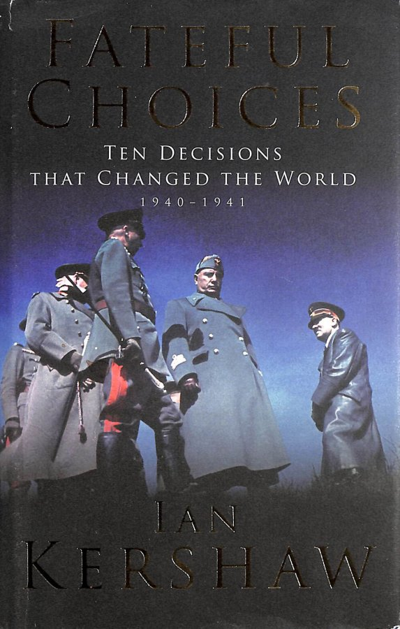 Image for Fateful Choices: Ten Decisions that Changed the World, 1940-1941 (Allen Lane History)