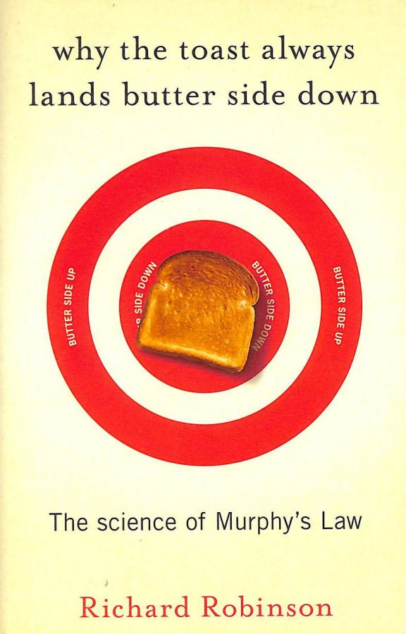 Image for Why the Toast Always Lands Butter Side Down: The Science of Murphy's Law