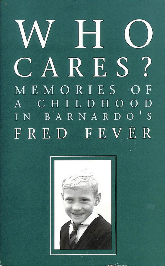 Image for Who Cares? Memories of a Childhood in Barnardo's