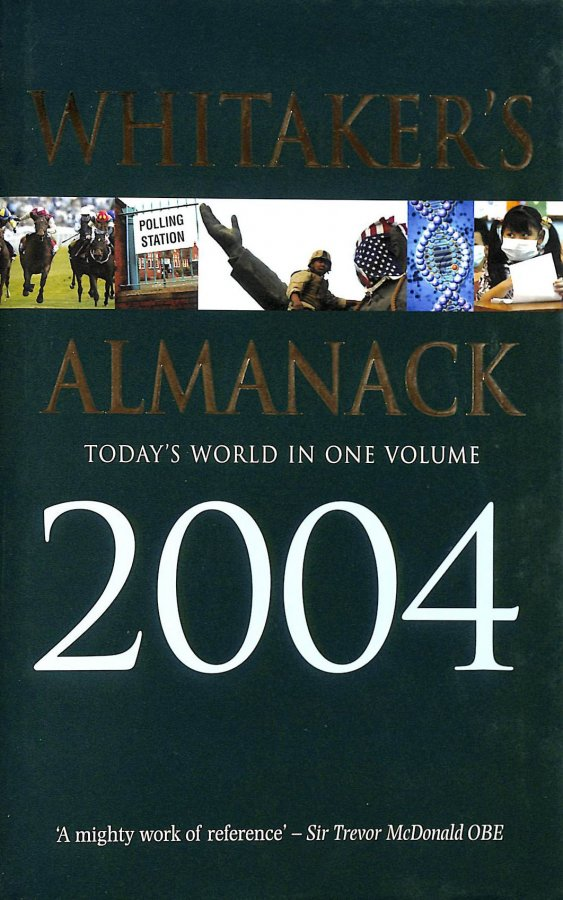 Image for Whitaker's Almanack 2004 2004: 136th Annual Edition. Standard Edition: Today's World in One Volume