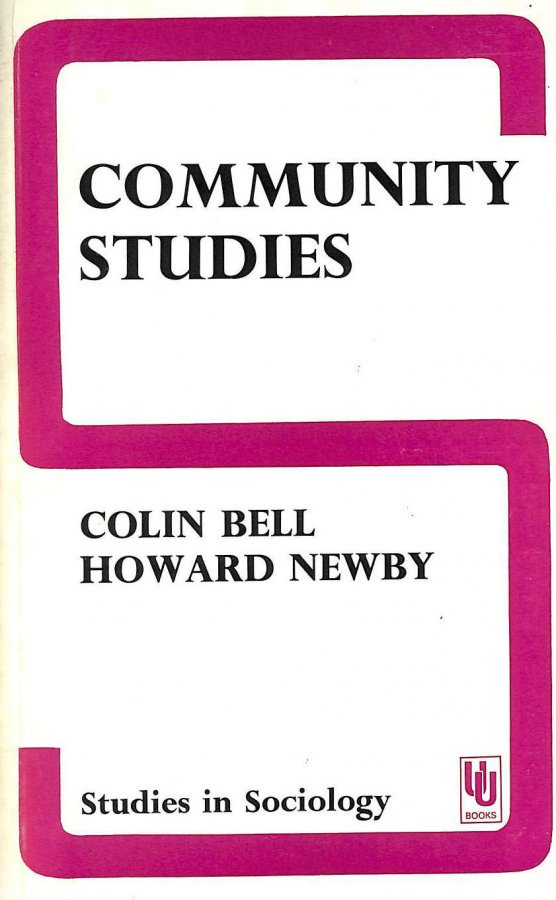 Image for Community Studies: An Introduction to the Sociology of the Local Community (Unwin University Books)