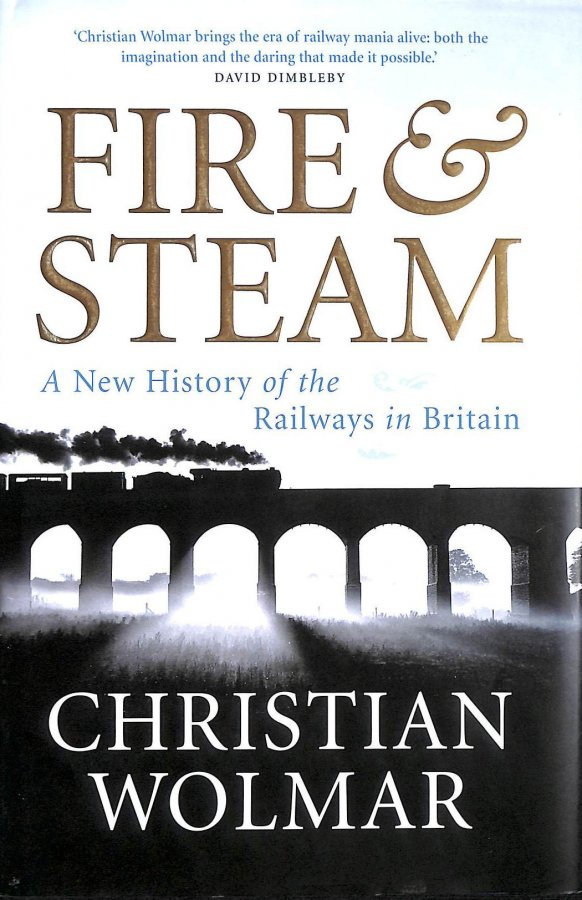 Image for Fire and Steam: A New History of the Railways in Britain