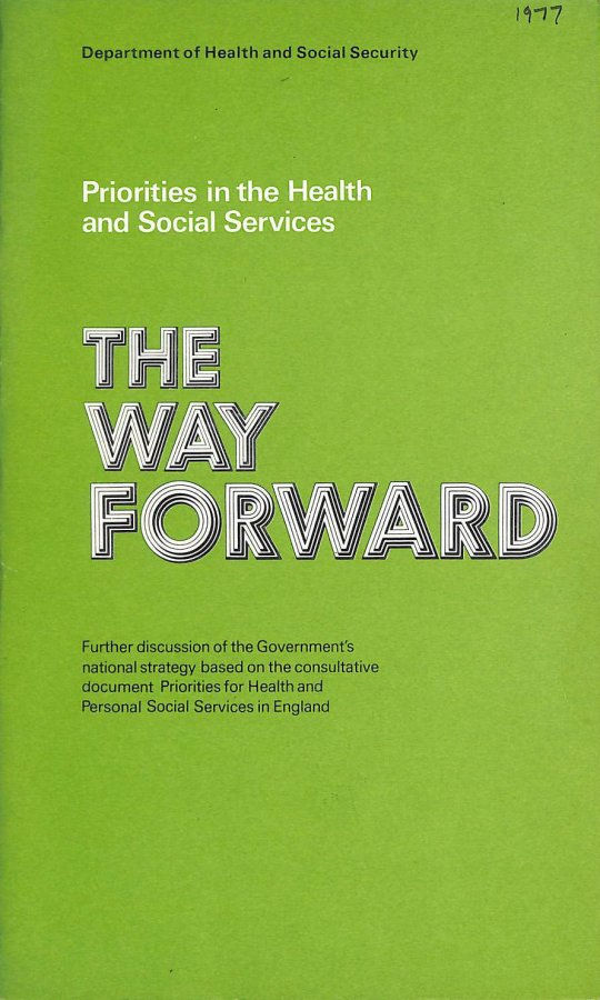 Image for Priorities in the Health and Social Services - The Way Forward: Further Discussion of the Government's National Strategy Based on the Consultative and Personal Social Services in England