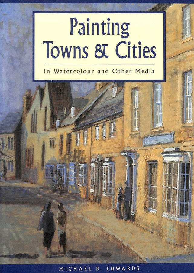 Image for Painting Towns and Cities: In Watercolour and Other Media