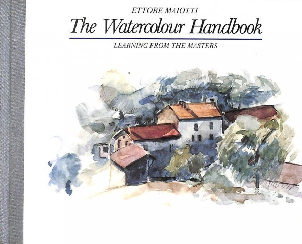 Image for Painting in Watercolour (The Artist's Handbook Series)
