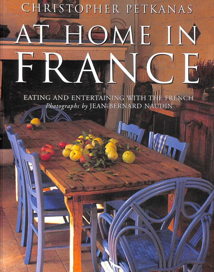 Image for At Home In France: Eating and Entertaining with the French