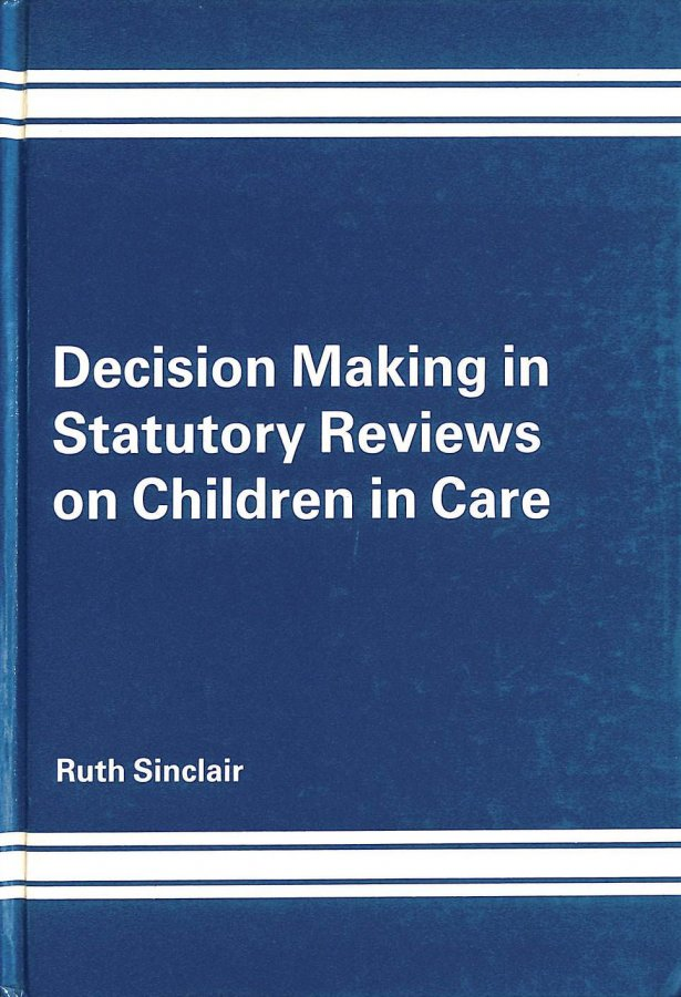 Image for Decision Making in Statutory Reviews on Children in Care