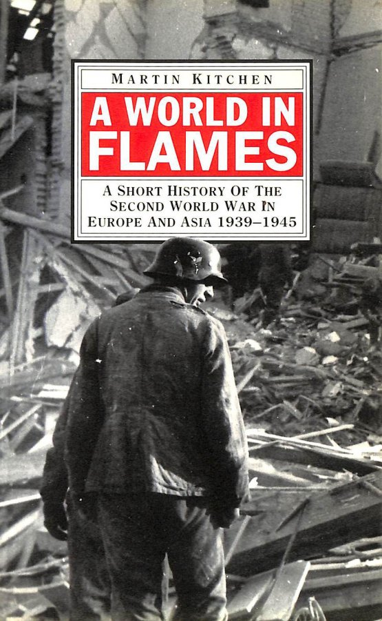 Image for A World in Flames: Short History of the Second World War in Europe and Asia, 1939-45