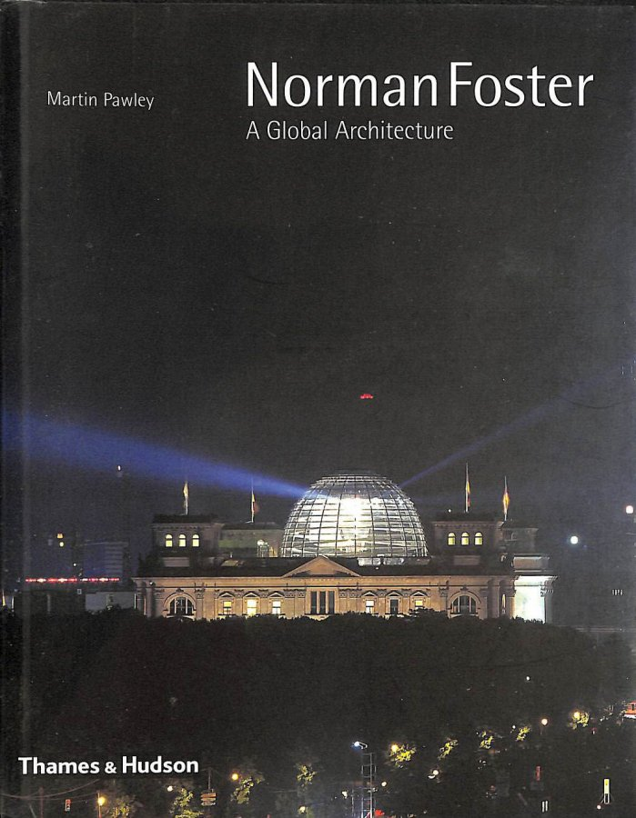 Image for Norman Foster: A Global Architecture (Architecture / Design Series)