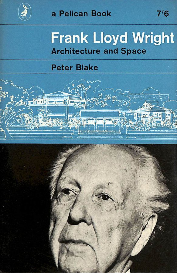 Image for Frank Lloyd Wright. Architecture and space. With illustrations, including a portrait (Pelican Book. no. A.607.)