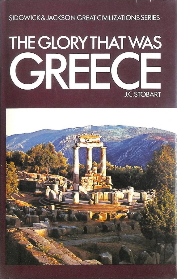 Image for The Glory That Was Greece (Sidgwick and Jackson great civilizations series)