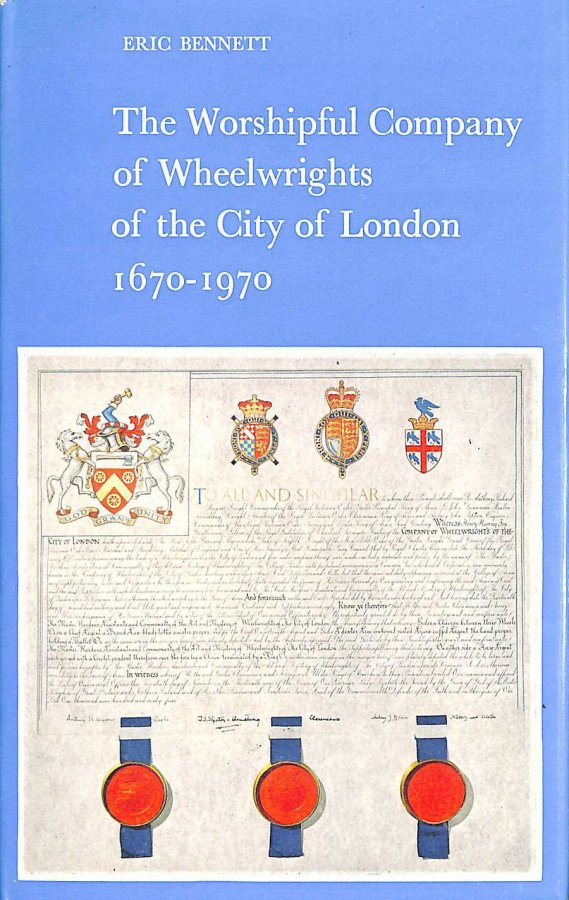 Image for Worshipful Company of Wheelwrights of the City of London, 1670-1970