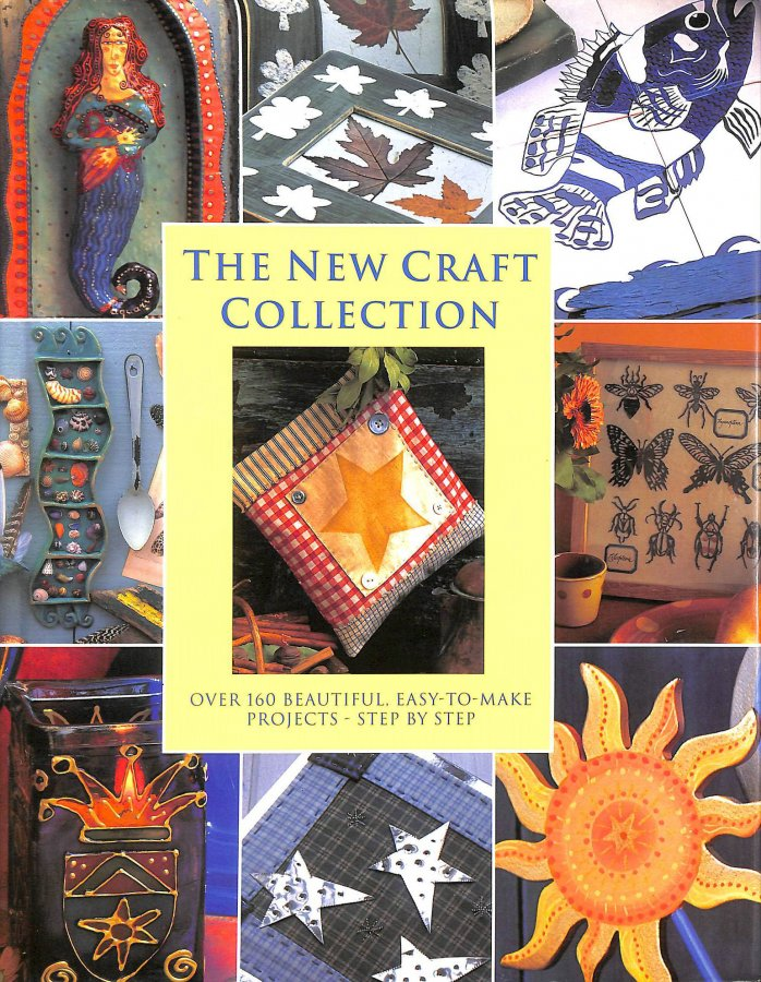 Image for THE NEW CRAFT COLLECTION, OVER 160 BEAUTIFUL, EASY-TO0MAKE PROJECTS STEP BY STEP