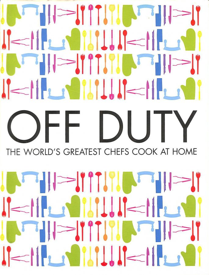 Image for Off Duty: The Worlds Greatest Chefs Cook at Home