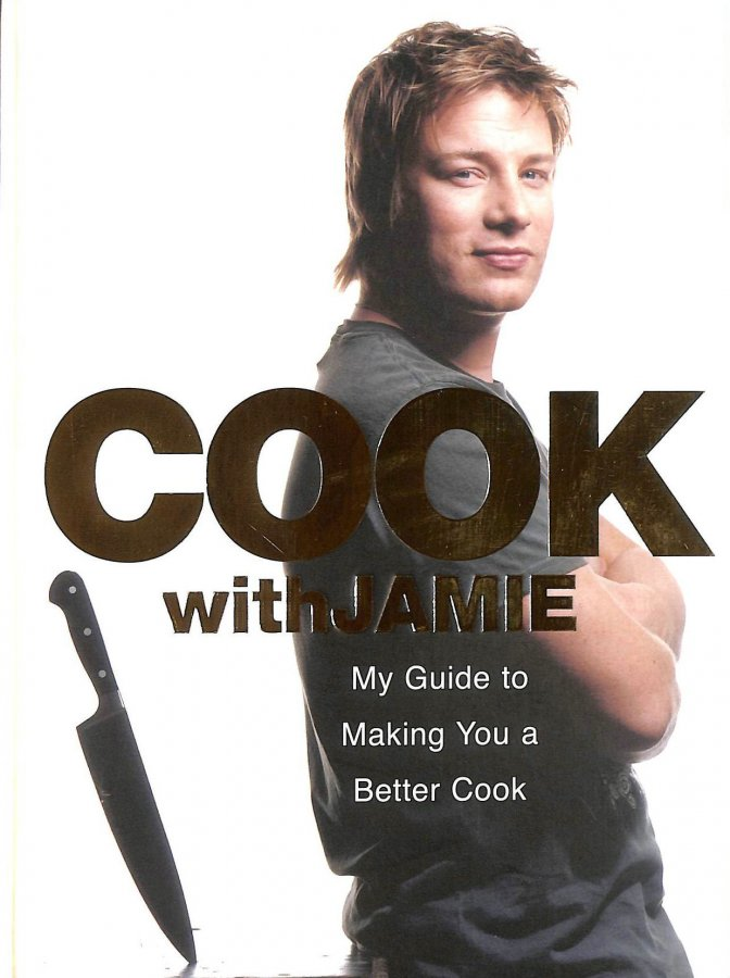 Image for Cook with Jamie: My Guide to Making You a Better Cook