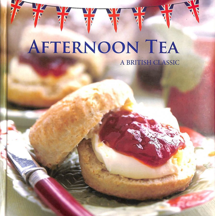 Image for Afternoon Tea A British Classic